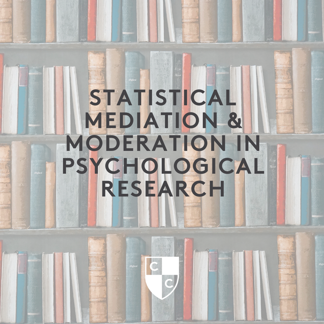 Statistical Mediation & Moderation in Psychological Research