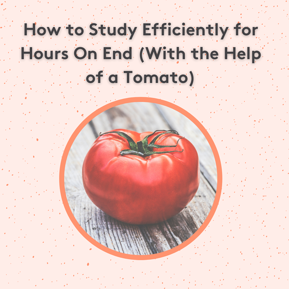 Title_ How to Study Efficiently for Hours On End (With the Help of a Tomato) (1)