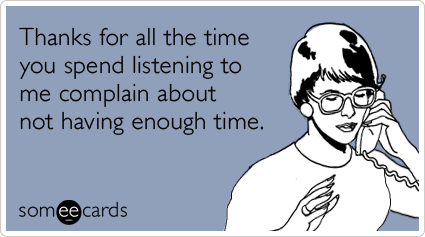 thanks-listening-complain-busy-time-version2-ecards-someecards