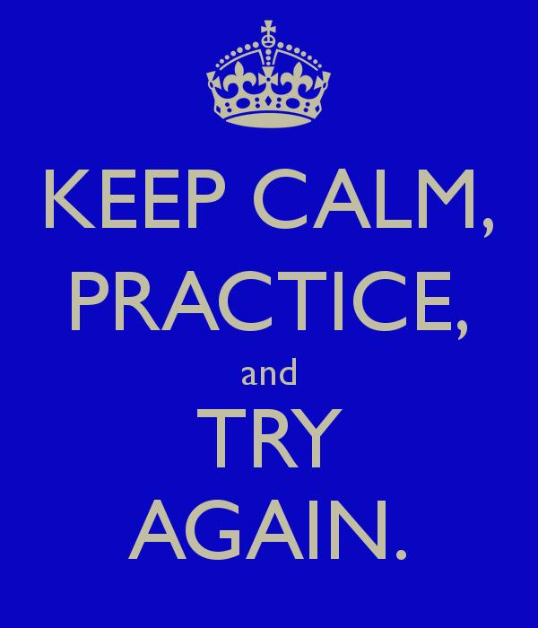 keep-calm-practice-and-try-again